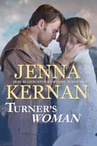 Turner's Woman - Trail Blazers Western Historical Romance ebook by Jenna Kernan