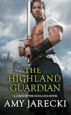 The Highland Guardian ebook by