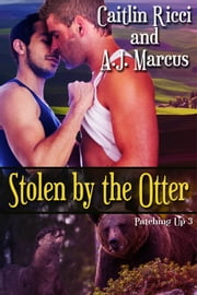 Stolen by the Otter ebook by Caitlin Ricci,A.J. Marcus