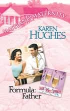 Formula: Father (Mills & Boon M&B) eBook by Jolie Kramer