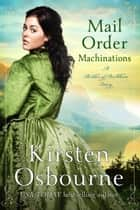 Mail Order Machinations - Brides of Beckham, #26 ebook by