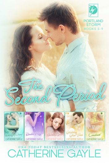 Portland Storm: The Second Period ebook by Catherine Gayle