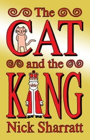 The Cat and the King eBook by Nick Sharratt