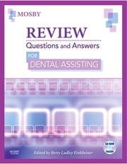 Review Questions and Answers for Dental Assisting - E-Book ebook by Mosby,Betty Ladley Finkbeiner, CDA Emeritus, BS, MS
