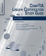 CompTIA Linux+ Certification Study Guide (2009 Exam) - Exam XK0-003 ebook by Brian Barber,Chris Happel,Terrence V. Lillard,Graham Speake