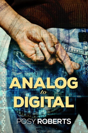 Analog to Digital ebook by Posy Roberts