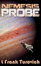 Nemesis Probe ebook by L Frank Turovich