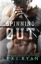 Spinning Out ekitaplar by Lexi Ryan