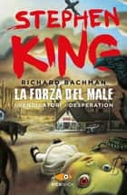 La forza del male - I vendicatori-Desperation eBook by Stephen King