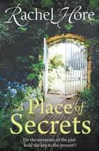 A Place of Secrets ebook by Rachel Hore