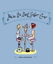 You're the Best Sister Ever ebook by Maria Smedstad
