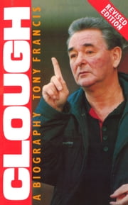 Clough - A Biography ebook by Tony Francis