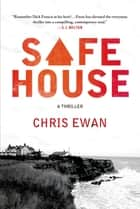 Safe House - A Thriller ebook by Chris Ewan
