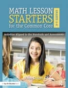 Math Lesson Starters for the Common Core, Grades 6-8 ebook by Paige Graiser