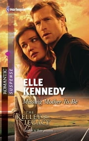 Missing Mother-To-Be ebook by Elle Kennedy