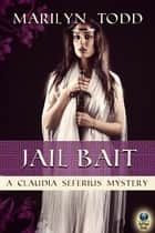 Jail Bait ebook by Marilyn Todd