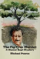 The Fig Tree Murder ebook by Michael Pearce