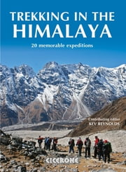 Trekking in the Himalaya ebook by Kev Reynolds,Chris Townsend,Bob Gibbons,Stephen Goodwin,Steve Berry,Steve Razzetti,Bart Jordans,Siân Pritchard-Jones
