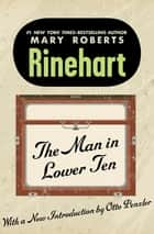 The Man in Lower Ten ebook by Mary Roberts Rinehart, Otto Penzler