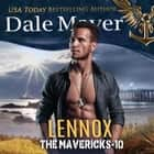 Lennox - Book 10: The Mavericks audiobook by Dale Mayer