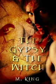 The Gypsy and the Witch ebook by M. King