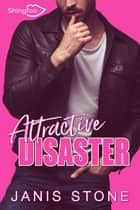 Attractive Disaster eBook by Janis Stone