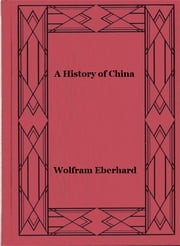 A History of China ebook by Wolfram Eberhard