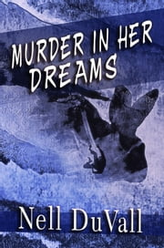 Murder In Her Dreams ebook by Nell DuVall