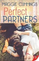 Perfect Partners ebook by Maggie Cummings