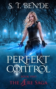 Perfekt Control (The Ære Saga Book 2) ebook by S.T. Bende