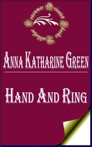 Hand and Ring ebook by Anna Katharine Green