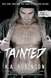 Tainted - The Torn Series, #3 ebook by K.A. Robinson