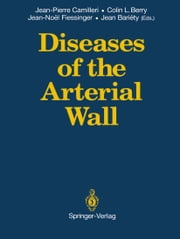 Diseases of the Arterial Wall ebook by Jean-Pierre Camilleri,Colin L. Berry,Jean-Noel Fiessinger,Jean Bariety