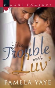 The Trouble With Luv' ebook by Pamela Yaye