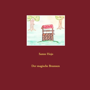 Der magische Brunnen ebook by Sanne Hojo