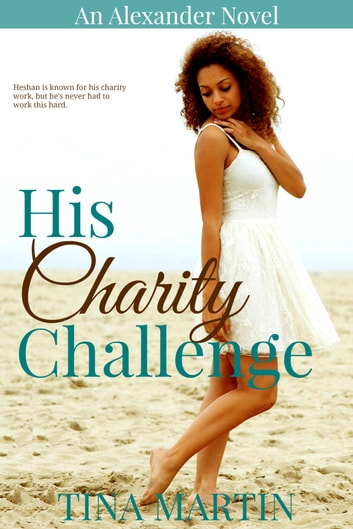 His Charity Challenge (The Alexanders Book 6) ebook by Tina Martin