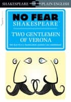 Two Gentlemen of Verona (No Fear Shakespeare) ebook by SparkNotes