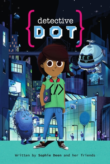 Detective Dot ebook by Sophie Deen