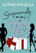Surprends-moi ! eBook by Sophie KINSELLA, Daphné BERNARD
