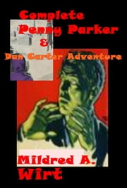 Complete Penny Parker & Dan Carter Adventure ebook by Mildred A. Wirt