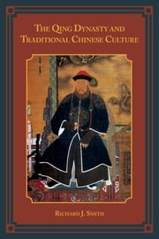 The Qing Dynasty and Traditional Chinese Culture ebook by Richard J. Smith