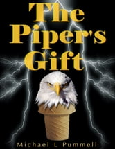 The Piper's Gift ebook by Michael L Pummell