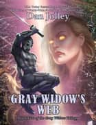 Gray Widow's Web ebook by Dan Jolley