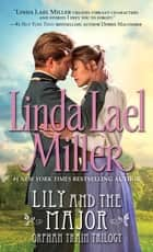 Lily and the Major ebook by Linda Lael Miller
