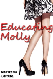 Educating Molly ebook by Anastasia Carrera