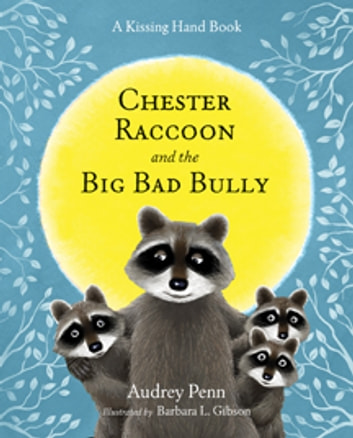 Chester Raccoon and the Big Bad Bully ebook by Audrey Penn