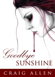 Goodbye Sunshine ebook by Craig Allen