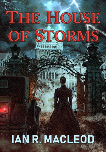 The House of Storms 電子書 by Ian R. MacLeod