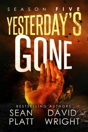 Yesterday's Gone: Season Five ebook by Sean Platt,David Wright