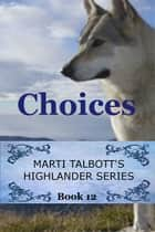 Choices, book 12 ebook by Marti Talbott